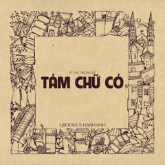 Tám Chữ Có (Single)