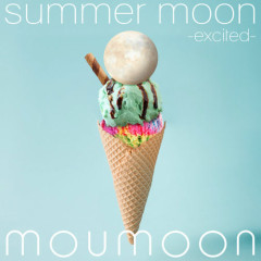 summer moon -excited- - moumoon