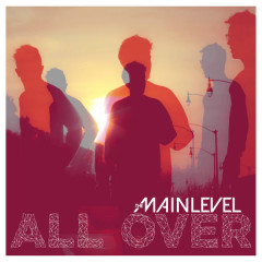 All Over (Single) - The Main Level