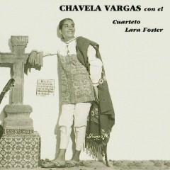 Chavela Vargas Con el Cuarteto Lara Foster - Chavela Vargas