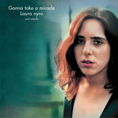 Gonna Take A Miracle - Laura Nyro, LaBelle