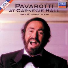 Pavarotti at Carnegie Hall - Luciano Pavarotti, John Wustman