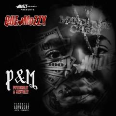 P&M - Que Mozzy