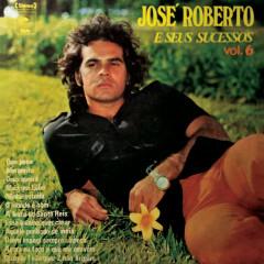 José Roberto e Seus Sucessos, Vol. 6 - José Roberto