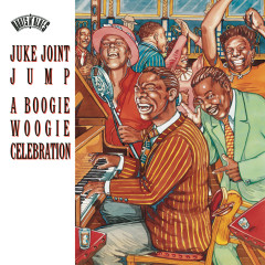 Juke Joint Jump:  A Boogie Woogie Celebration - Various Artists