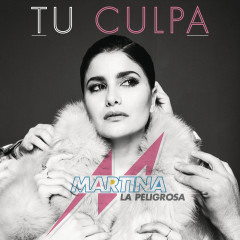 Tu Culpa - Martina La Peligrosa