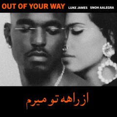 Out Of Your Way (Remix)