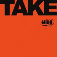 Bài hát TAKE - MINO