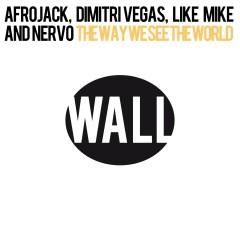 The Way We See The World (Tomorrowland Anthem Instrumental) - Afrojack, Dimitri Vegas & Like Mike, Nervo