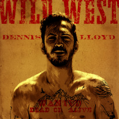 Wild West - Dennis Lloyd