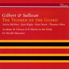 Gilbert & Sullivan: The Yeomen Of The Guard - Sir Neville Marriner, Sylvia McNair, Kurt Streit, Sir Thomas Allen, Stafford Dean