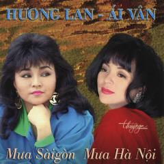 Mưa Sàigòn, Mưa Hà Nội - Hương Lan, Ái Vân
