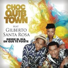 Desde el Día en Que te Fuiste (Version Salsa) - ChocQuibTown,Gilberto Santa Rosa