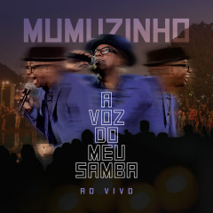 A Voz Do Meu Samba - Ao Vivo - Mumuzinho