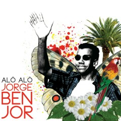 Alô alô Jorge Ben Jor - Jorge Ben Jor