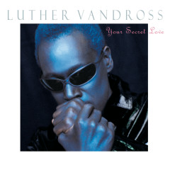 Your Secret Love - Luther Vandross