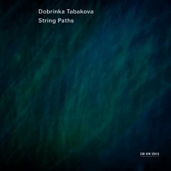Dobrinka Tabakova: String Paths - Lithuanian Chamber Orchestra, Maxim Rysanov