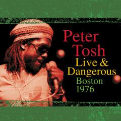 Live & Dangerous: Boston 1976 - Peter Tosh