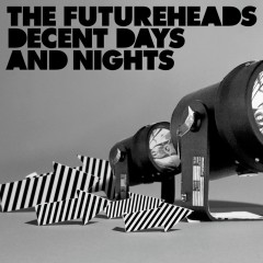 Decent Days And Nights (Bundle DMD) - The Futureheads