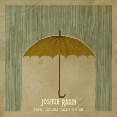True Colors / Lean on Me - Joshua Radin