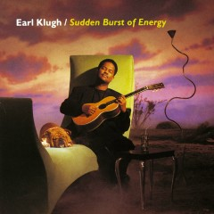 Sudden Burst Of Energy - Earl Klugh