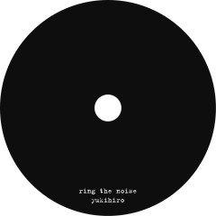 ring the noise - Yukihiro