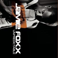 Unpredictable - Jamie Foxx