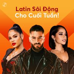 Latin Sôi Động Cho Cuối Tuần!