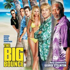 The Big Bounce (Original Motion Picture Soundtrack) - George S. Clinton