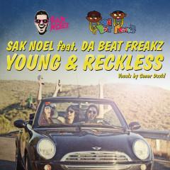 Young & Reckless - Sak Noel, Da Beatfreakz