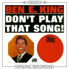 Don't Play That Song (Mono) - Ben E. King