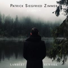 Eternity (Rework) - Patrick Siegfried Zimmer, Lambert, Hendricks & Ross