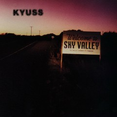 Welcome To Sky Valley - Kyuss