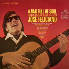 A Bag Full of Soul, Folk, Rock and Blues - José Feliciano