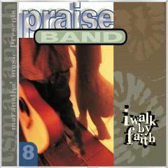 Praise Band 8 - I Walk By Faith - Maranatha! Praise Band