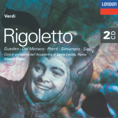 Verdi: Rigoletto - Hilde Gueden, Mario Del Monaco, Aldo Protti, Cesare Siepi, Coro dell'Accademia Nazionale Di Santa Cecilia