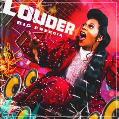 Louder (feat. Icona Pop) - Big Freedia, Icona Pop