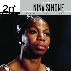 The Best Of Nina Simone 20th Century Masters The Millennium Collection - Nina Simone