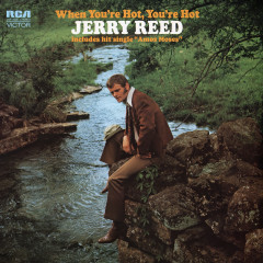 When You're Hot, You're Hot - Jerry Reed
