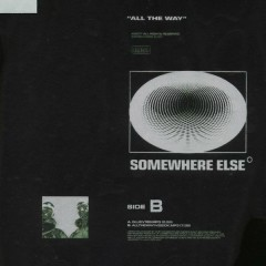 All The Way - Somewhere Else