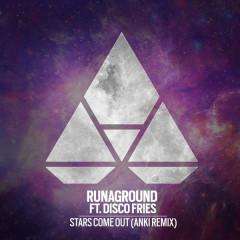 Stars Come Out (Anki Remix) - RUNAGROUND, Disco Fries