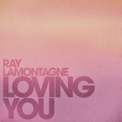 Loving You - Ray LaMontagne