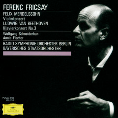 Mendelssohn: Violin Concerto Op.64 / Beethoven: Piano Concerto No.3, Op.37 - Wolfgang Schneiderhan, Annie Fischer, Radio-Symphonie-Orchester Berlin, Bavarian State Orchestra, Ferenc Fricsay