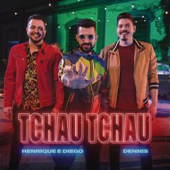 Tchau Tchau - Henrique & Diego, Dennis DJ