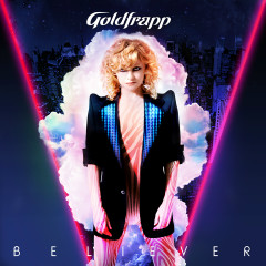 Believer - Goldfrapp