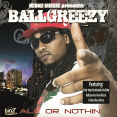 All Or Nothing - Ballgreezy