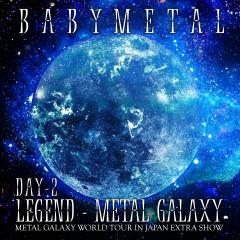 LEGEND – METAL GALAXY [DAY 2] - BABYMETAL
