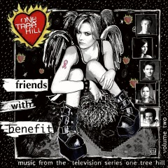Music From The WB Television Series One Tree Hill Volume 2: Friends With Benefit (Revised iTunes Exclusive) - Various Artists