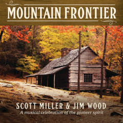 Mountain Frontier: A Musical Celebration Of The Pioneer Spirit