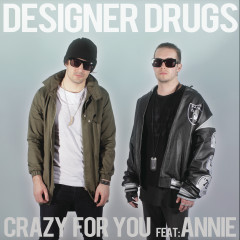 Crazy For You (Remixes) - Designer Drugs, Annie